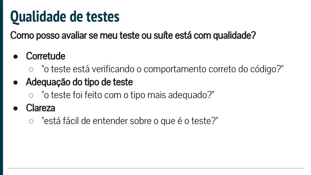 Qualidade de testes Como posso avaliar se meu t...