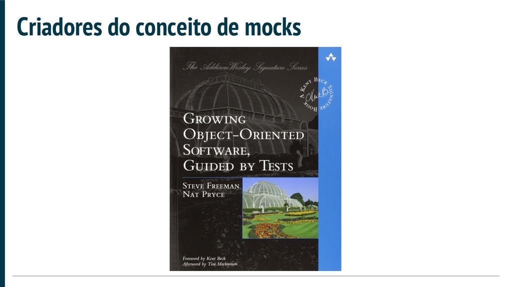 Criadores do conceito de mocks