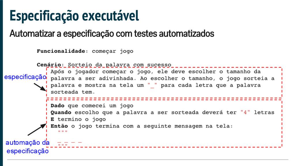 Especificação executável Automatizar a especifi...