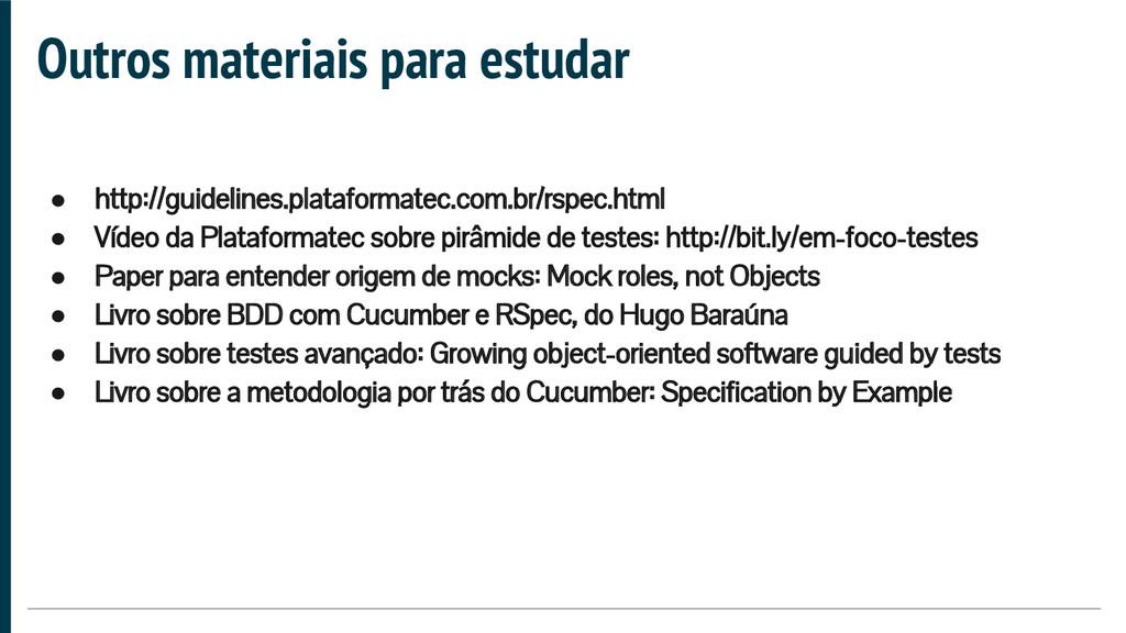 Outros materiais para estudar ● http://guidelin...