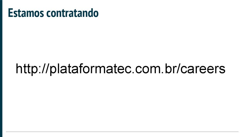 Estamos contratando http://plataformatec.com.br...