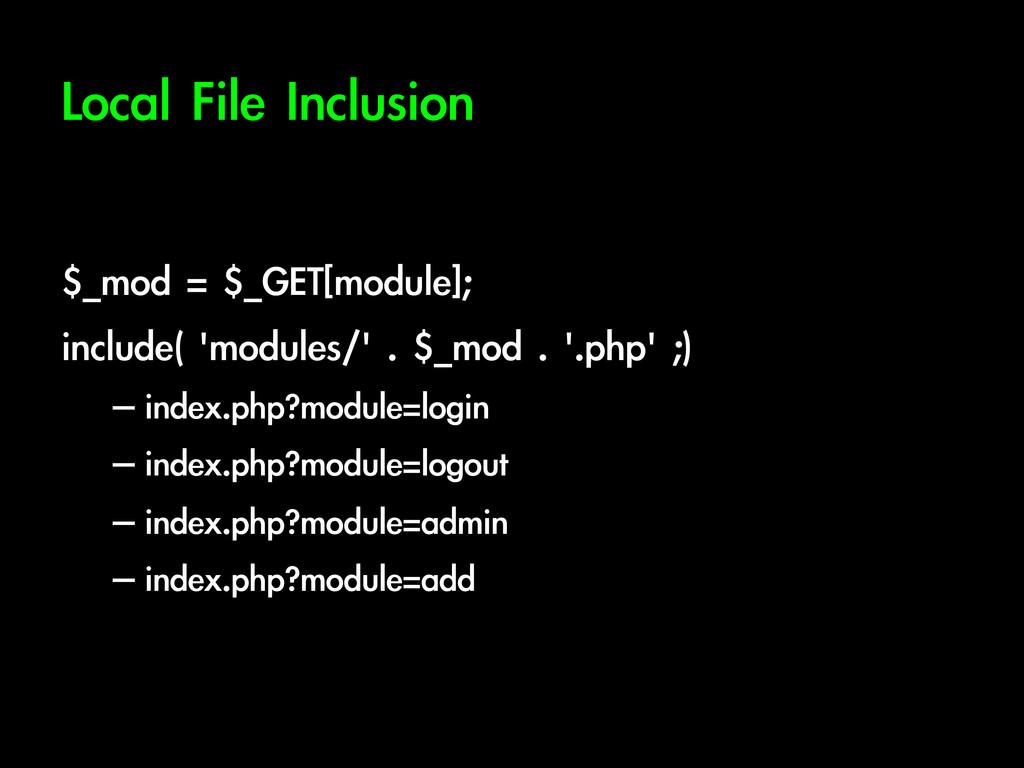 Local File Inclusion  $_mod = $_GET[modul...