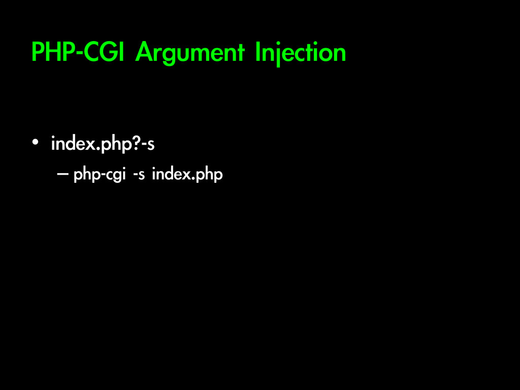 PHP-CGI	 Argument	 Injection