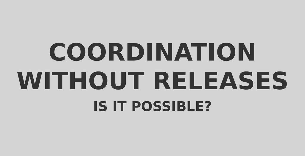 COORDINATION COORDINATION WITHOUT RELEASES WITH...
