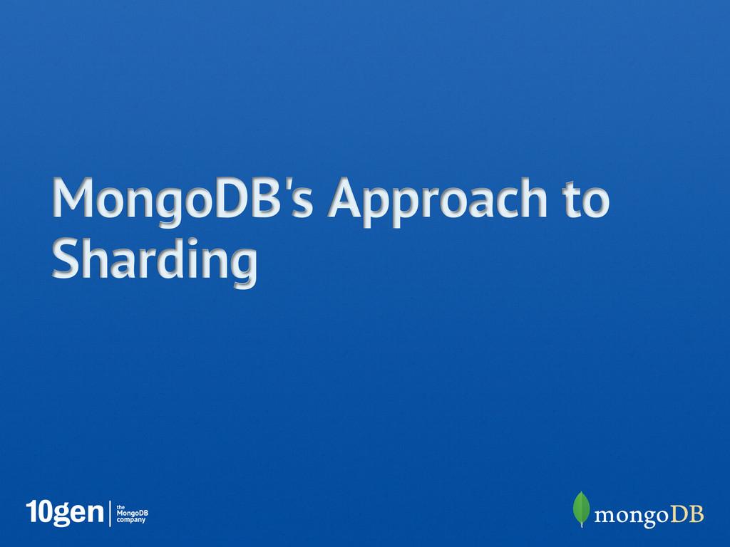 MongoDB's Approach to Sharding