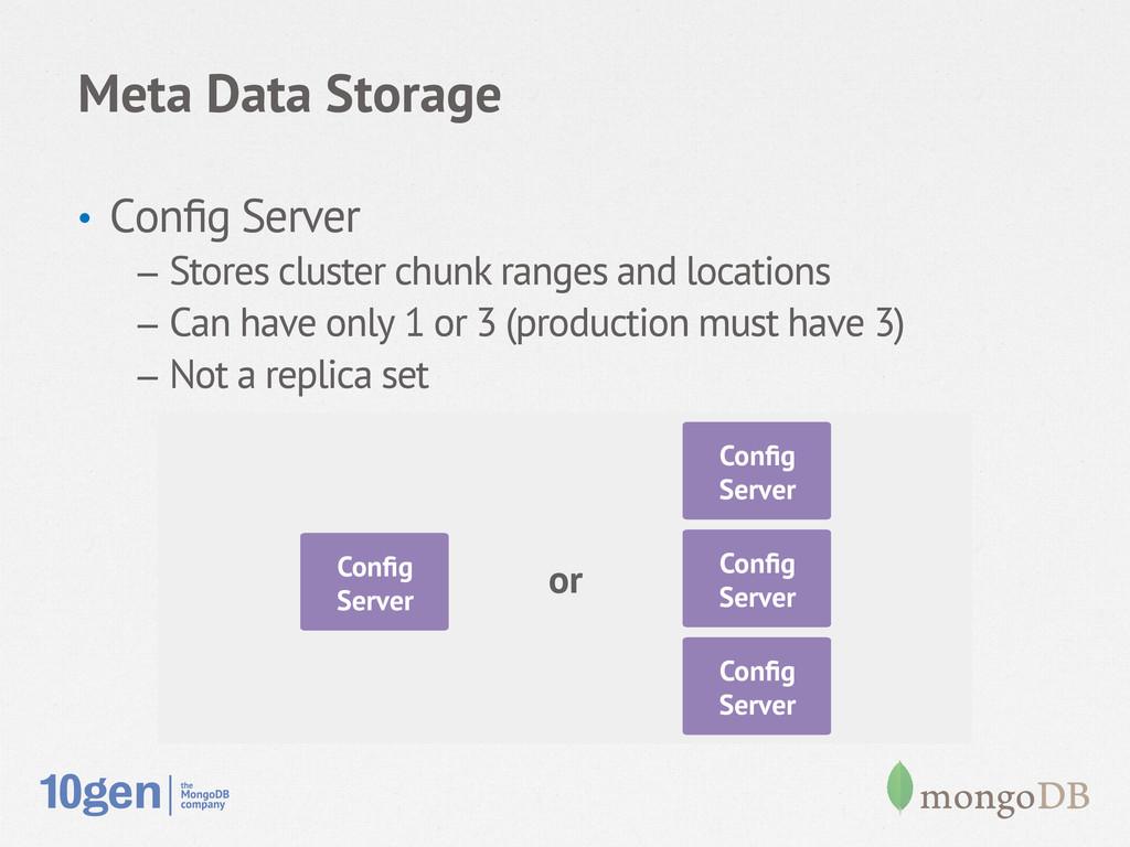 • Config Server – Stores cluster chunk ranges ...