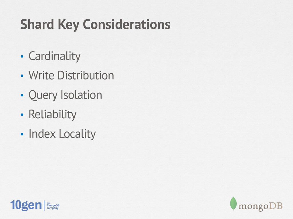 Shard Key Considerations • Cardinality • Writ...