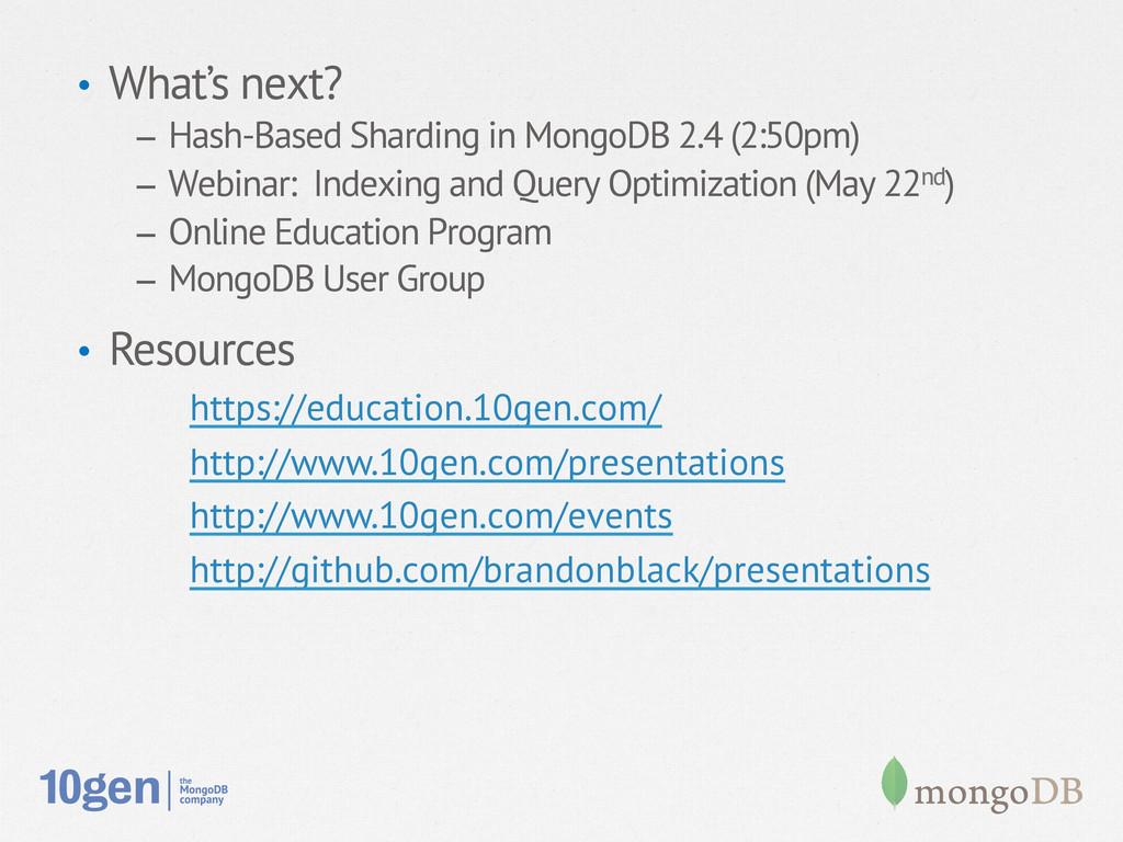 • What's next? – Hash-Based Sharding in Mongo...