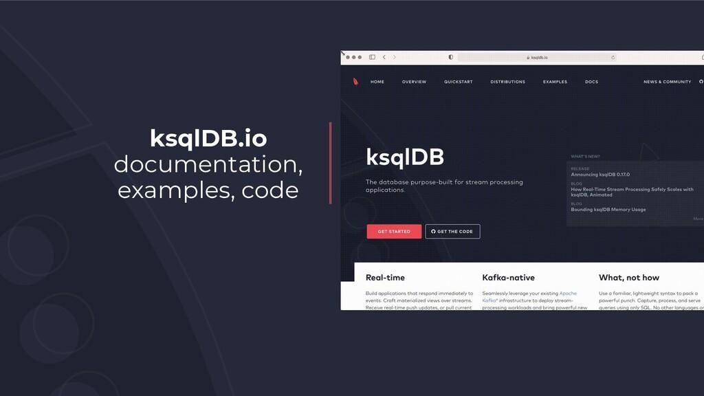 ksqlDB.io documentation, examples, code