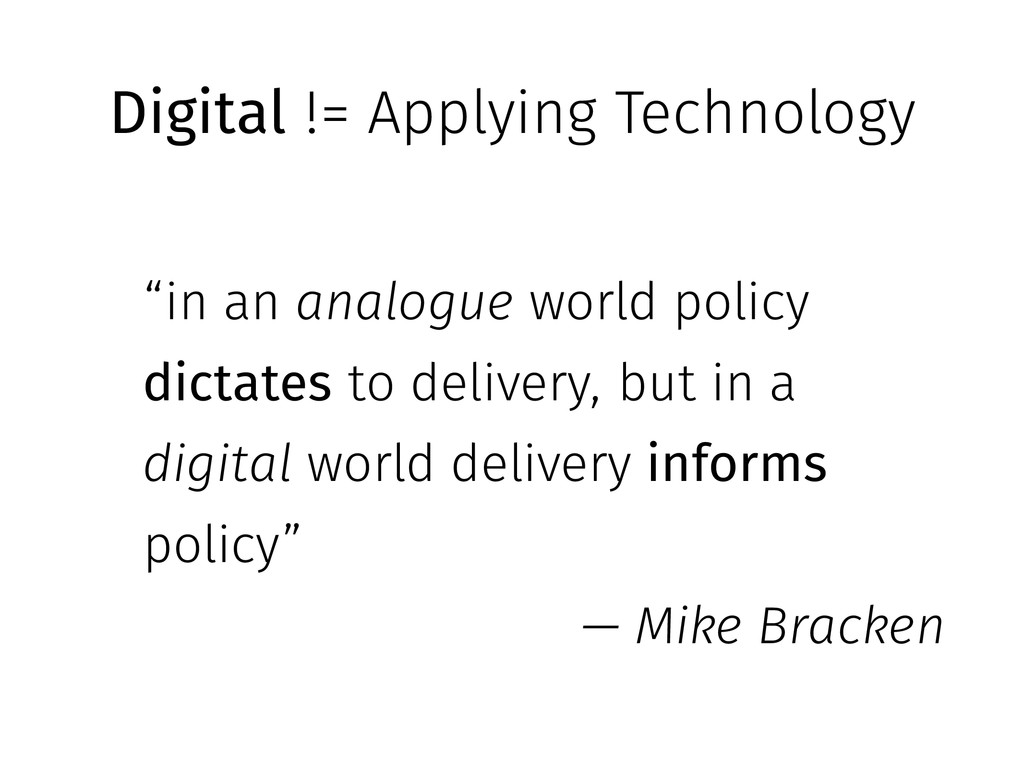 "Digital != Applying Technology ""in an analogue ..."