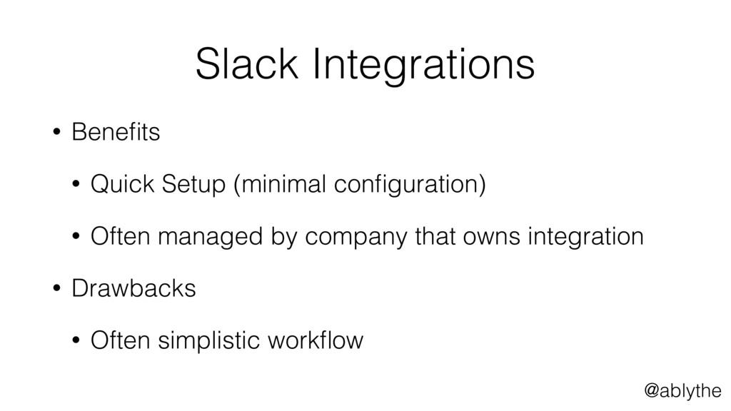 @ablythe Slack Integrations • Benefits • Quick S...