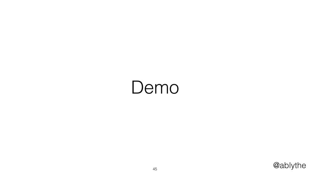 @ablythe Demo 45
