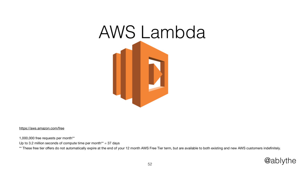 @ablythe AWS Lambda 52 https://aws.amazon.com/f...