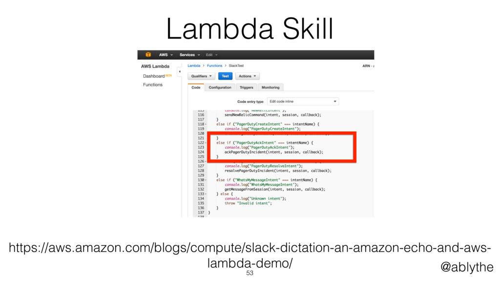 @ablythe Lambda Skill 53 https://aws.amazon.com...
