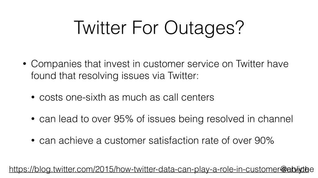 @ablythe Twitter For Outages? • Companies that ...