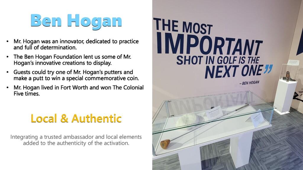 Local & Authentic Ben Hogan Integrating a trust...