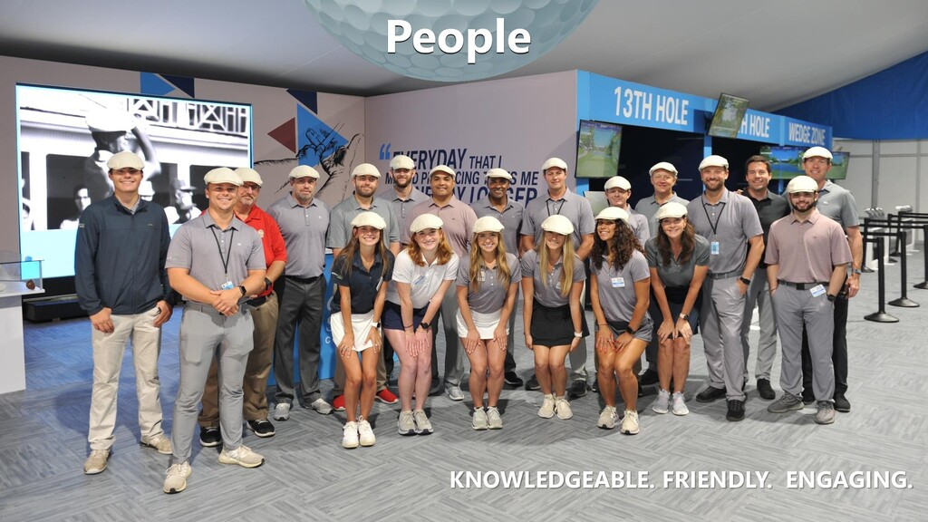 KNOWLEDGEABLE. FRIENDLY. ENGAGING. People