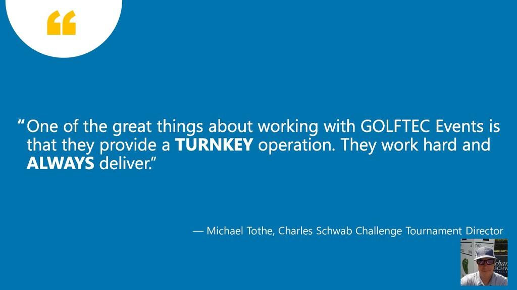 — Michael Tothe, Charles Schwab Challenge Tourn...