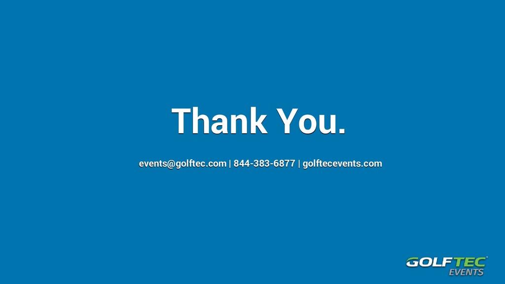 Thank You. events@golftec.com | 844-383-6877 | ...