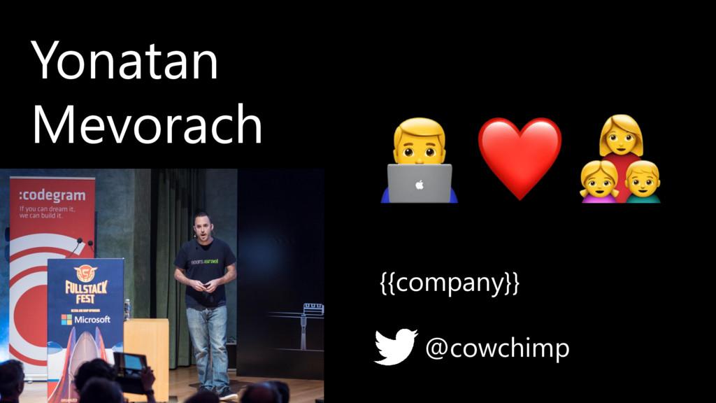 @cowchimp {{company}} Yonatan Mevorach