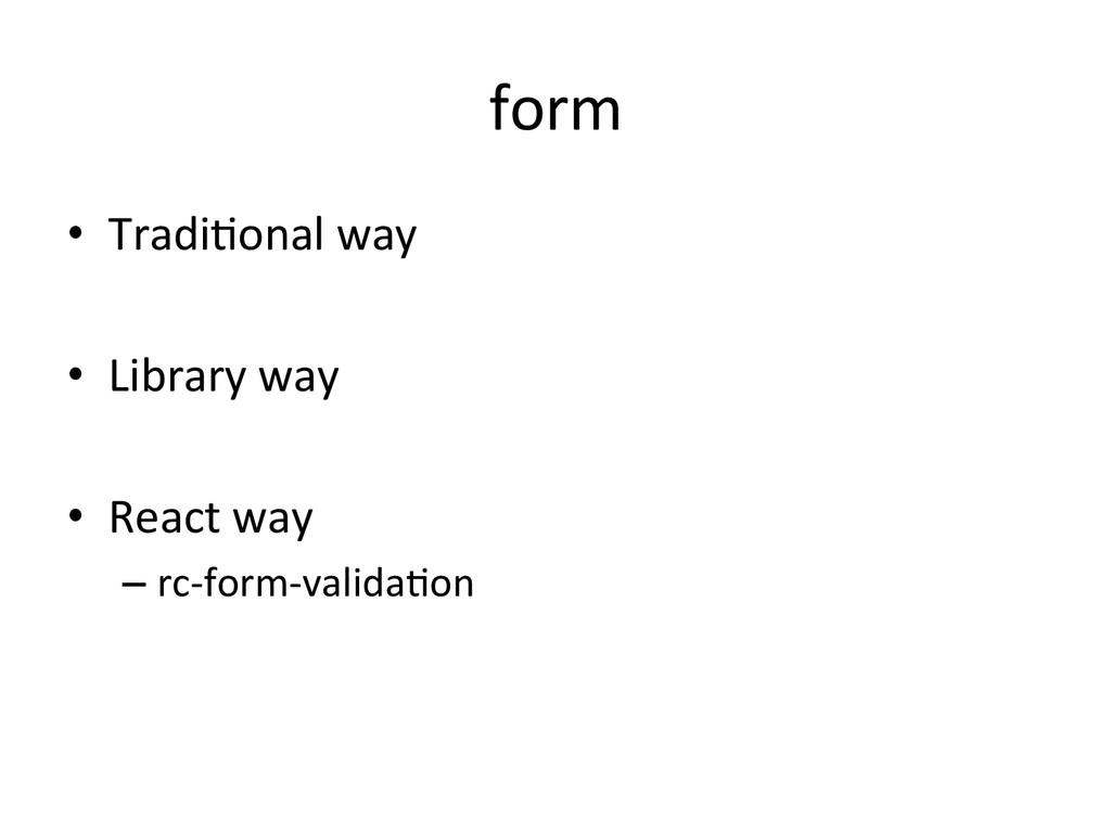 form • Tradi+onal way  • Library way...