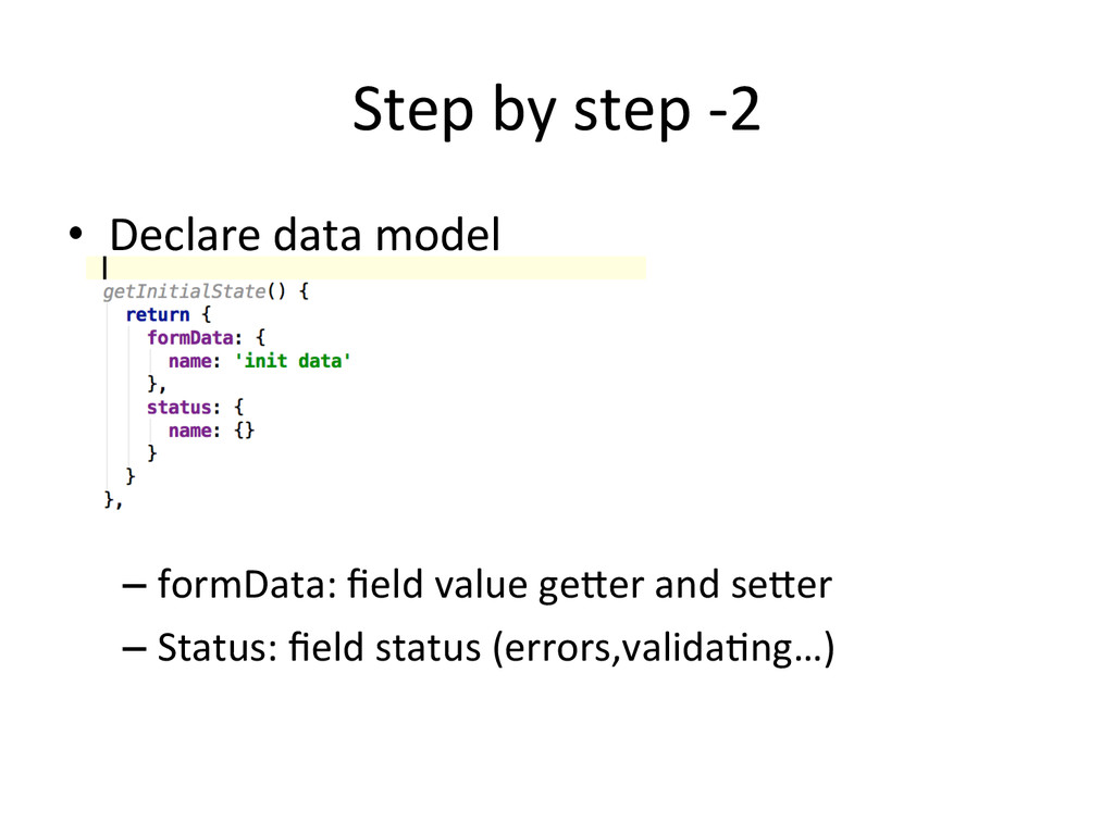Step by step -‐2 • Declare data...