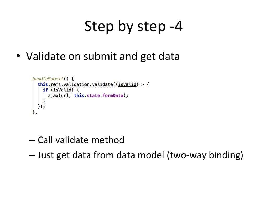 Step by step -‐4 • Validate on ...