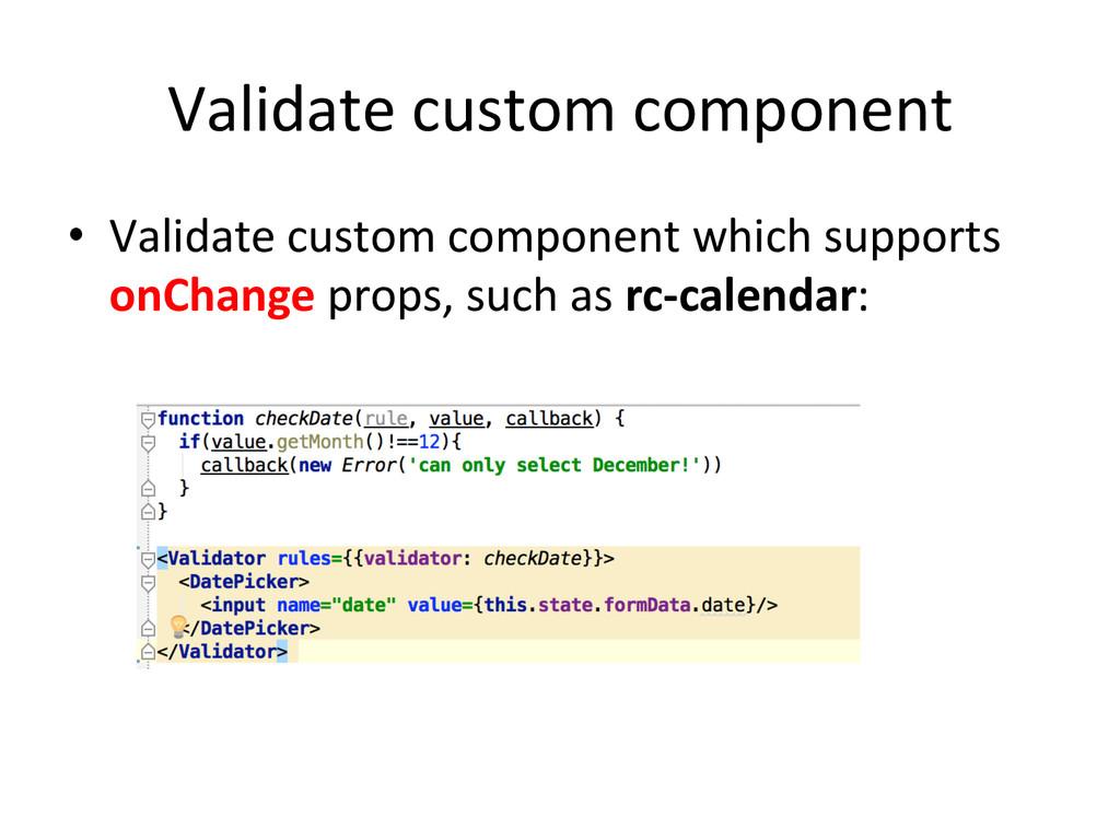 Validate custom component • Validate ...