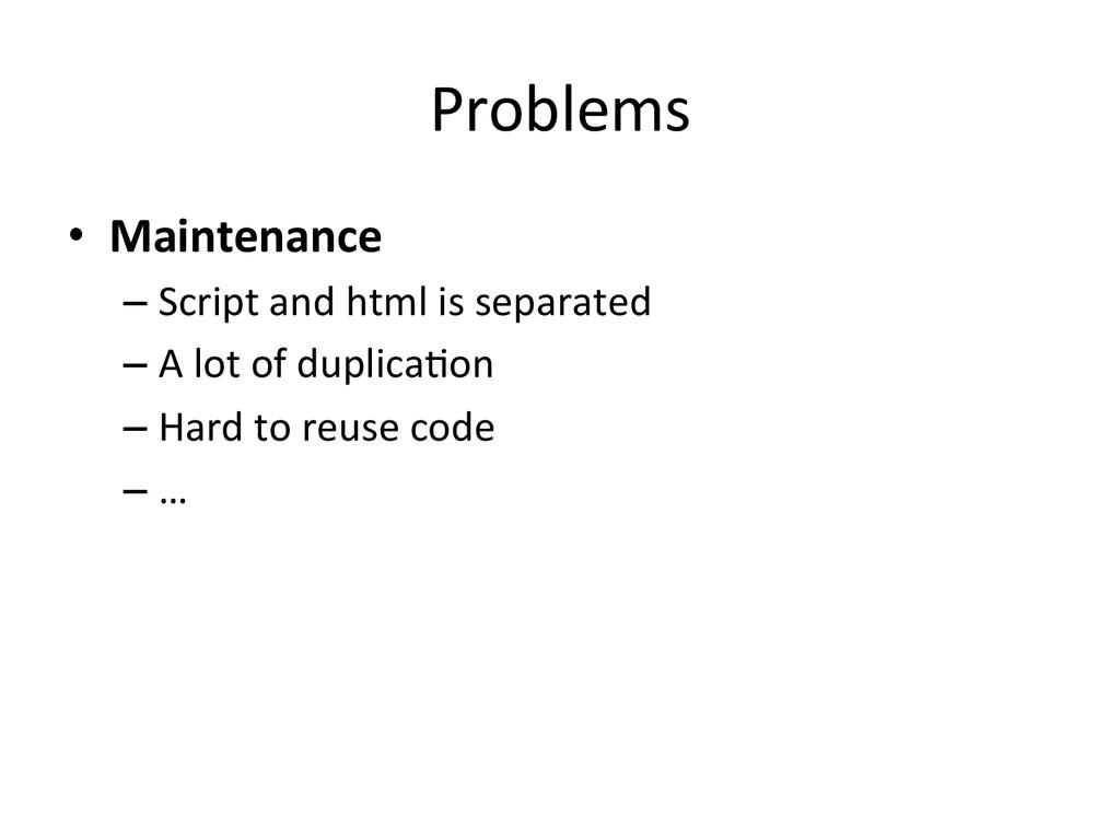 Problems • Maintenance  –Script and ...