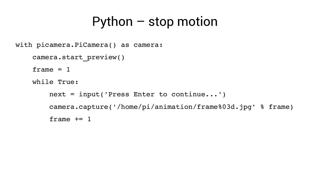 Python – stop motion with picamera.PiCamera() a...