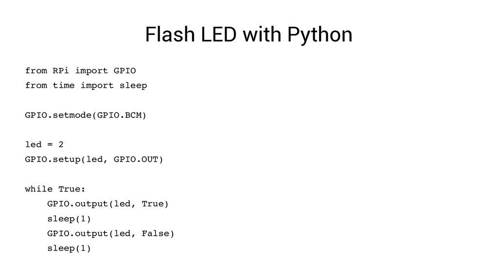 Flash LED with Python from RPi import GPIO from...