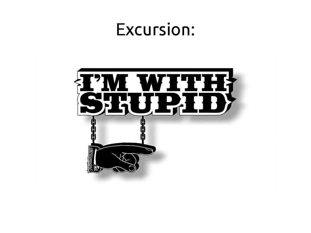 Excursion: