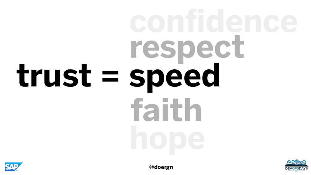 trust = speed @doergn respect confidence hope f...
