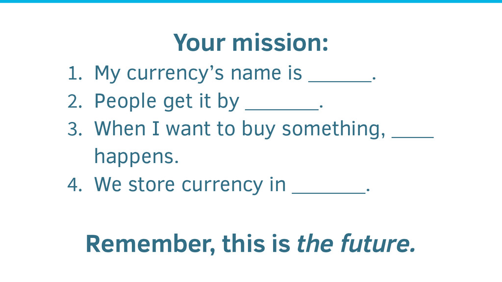 Your mission: 1. My currency's name is ______. ...