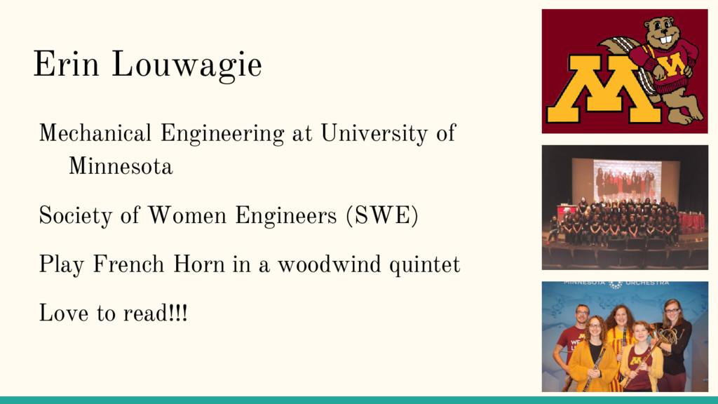 Erin Louwagie Mechanical Engineering at Univers...