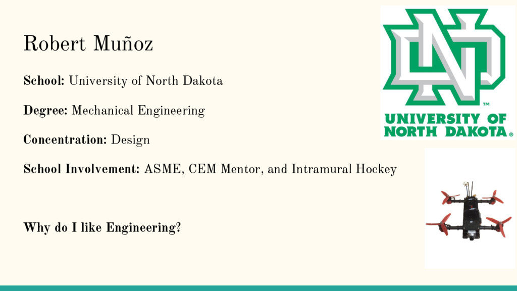 Robert Muñoz School: University of North Dakota...