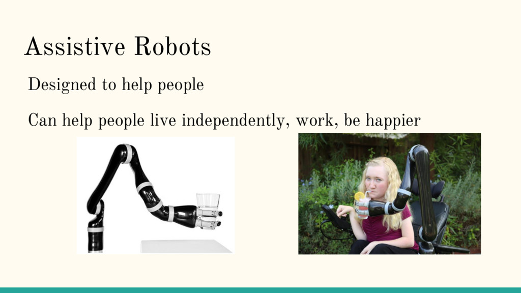 Assistive Robots Designed to help people Can he...