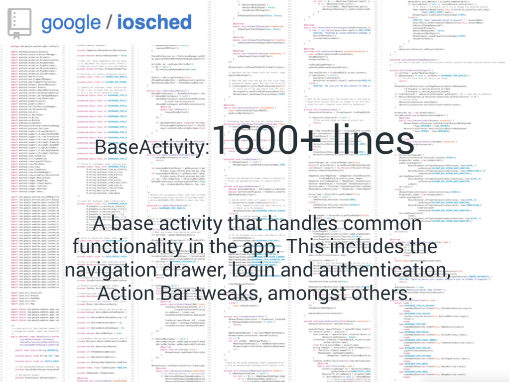 BaseActivity: 1600+ lines A base activity that ...