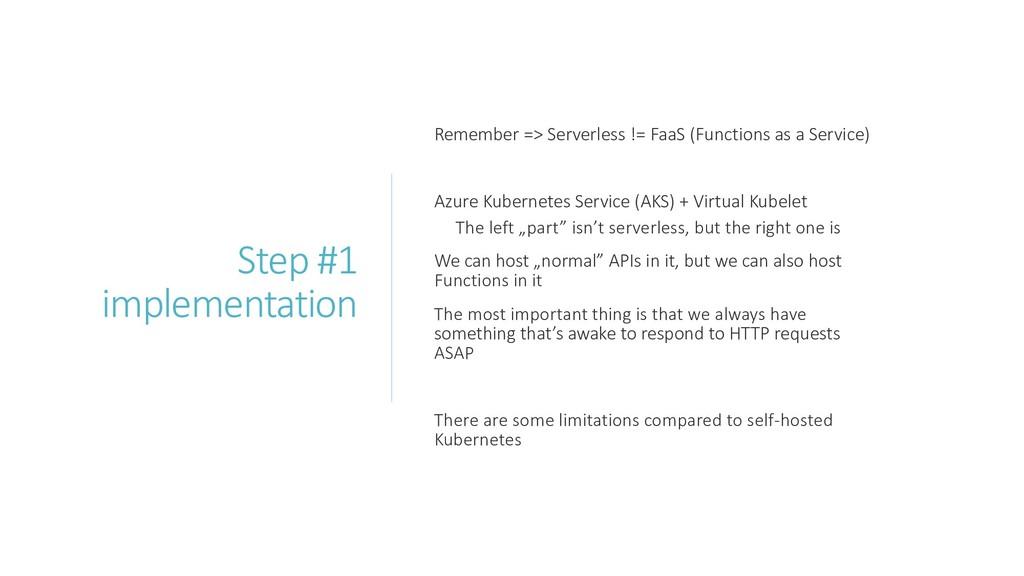 Step #1 implementation Remember => Serverless !...