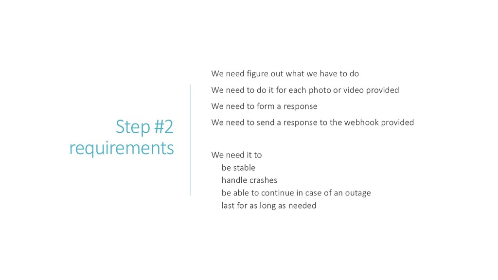 Step #2 requirements We need figure out what we...