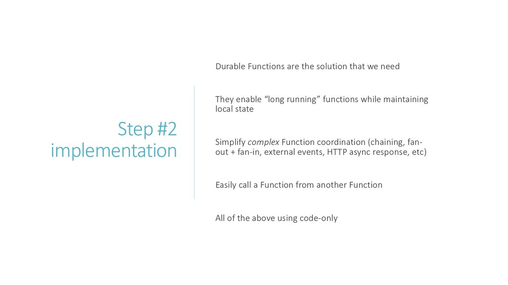 Step #2 implementation Durable Functions are th...