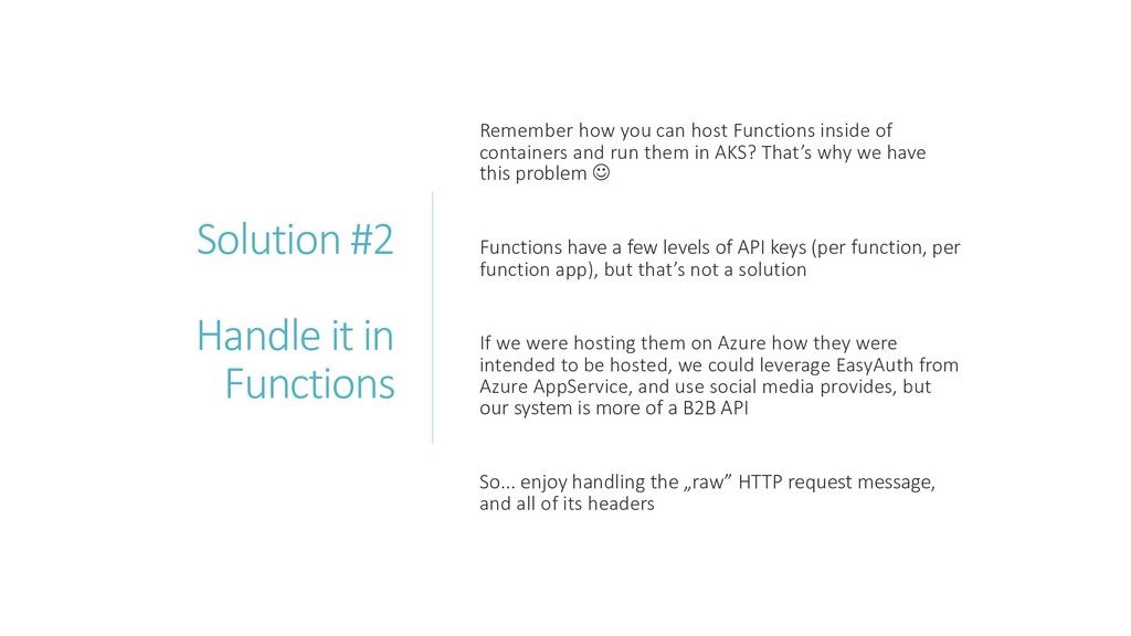 Solution #2 Handle it in Functions Remember how...