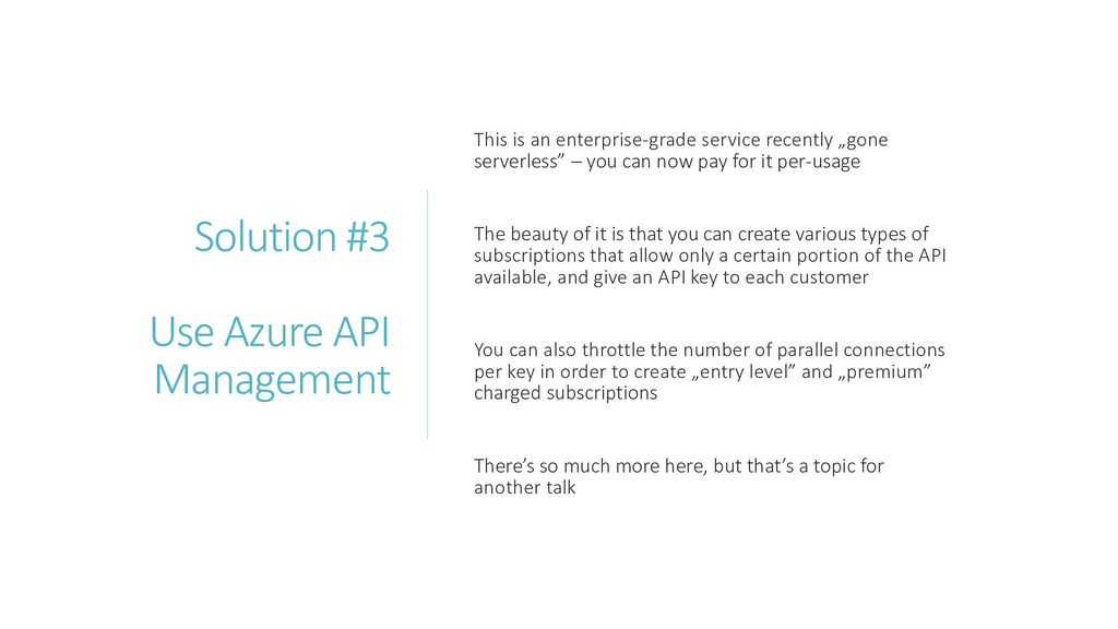 Solution #3 Use Azure API Management This is an...