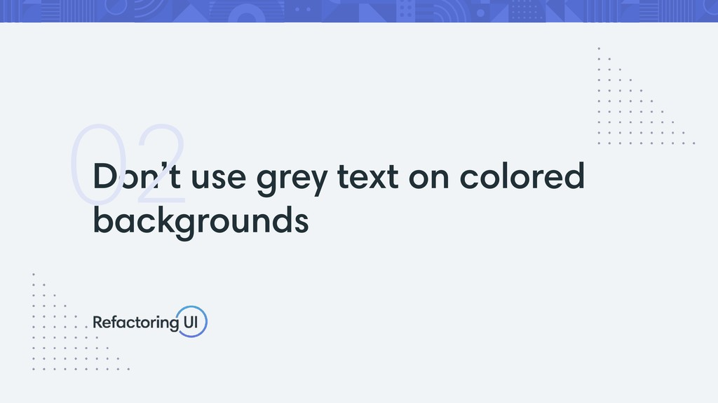 Don't use grey text on colored backgrounds 02