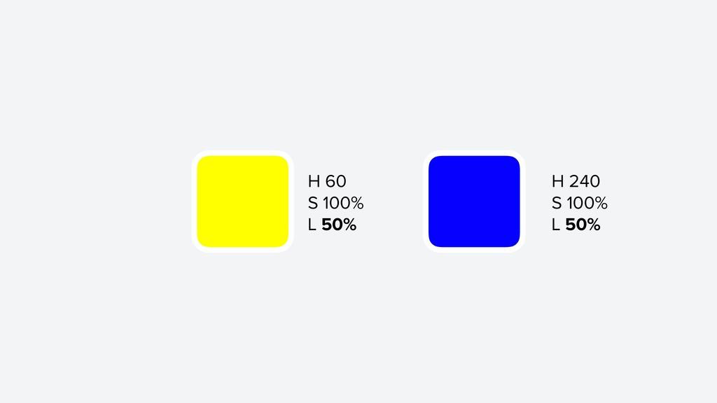 H 60 S 100% L 50% H 240 S 100% L 50%