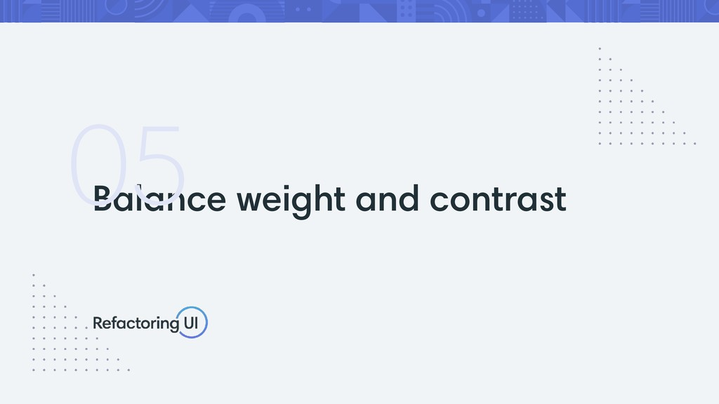 Balance weight and contrast 05