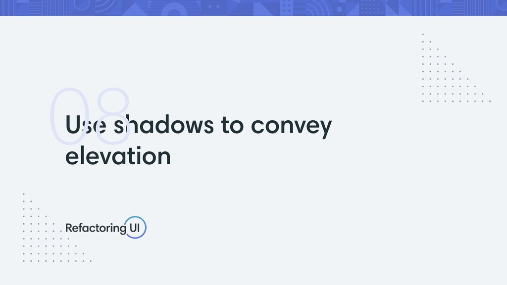 Use shadows to convey elevation 08