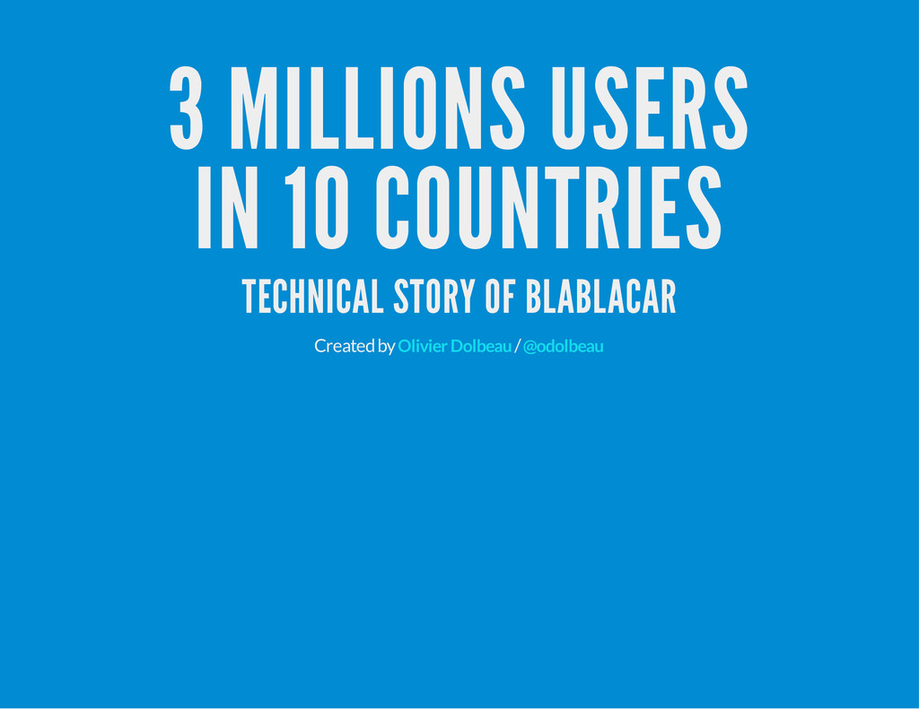 3 MILLIONS USERS IN 10 COUNTRIES TECHNICAL STOR...