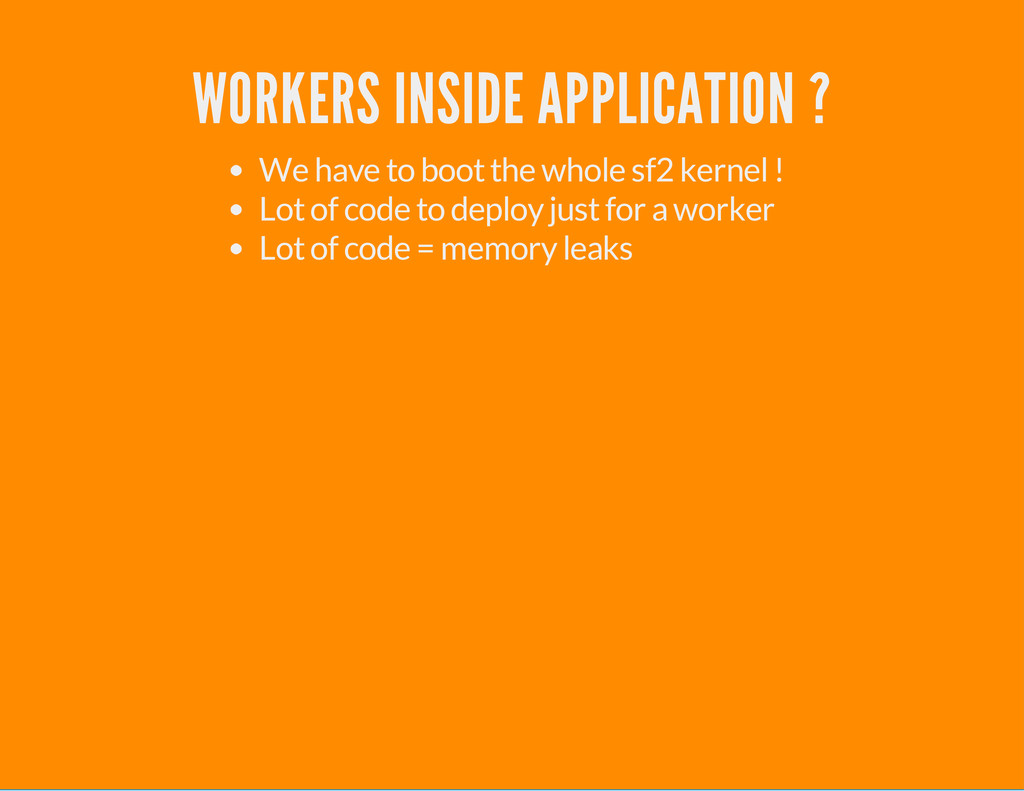 WORKERS INSIDE APPLICATION ? We have to boot th...