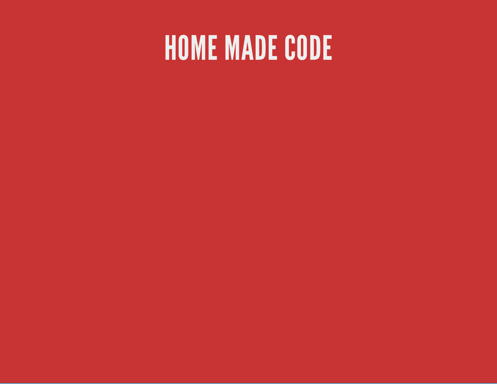 HOME MADE CODE